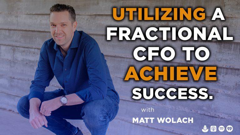 VIDEOCAST: Utilizing a Fractional CFO to Achieve Success – with Benjamin Friedman