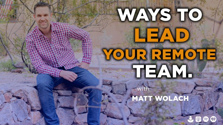 VIDEOCAST – Ways to Lead Your Remote Team – with Josh Little