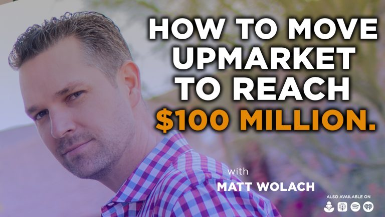 VIDEOCAST – How to Move Upmarket to Reach $100 Million – with David Hart