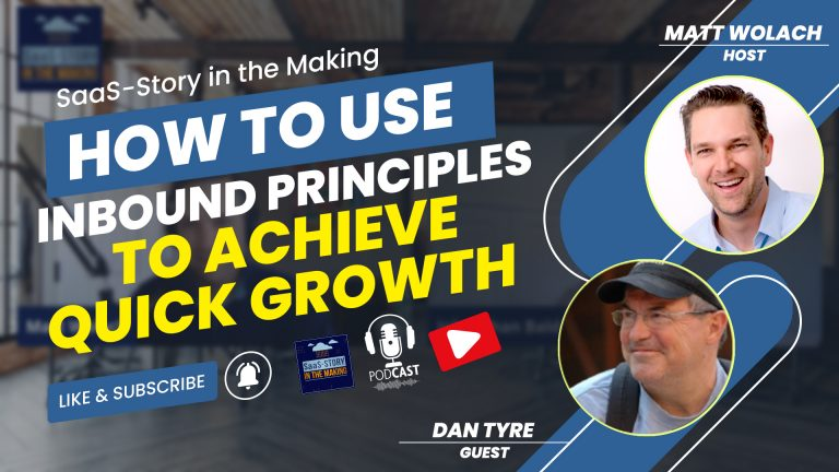 VIDEOCAST: How to Use Inbound Principles to Achieve  Quick Growth – with Dan Tyre