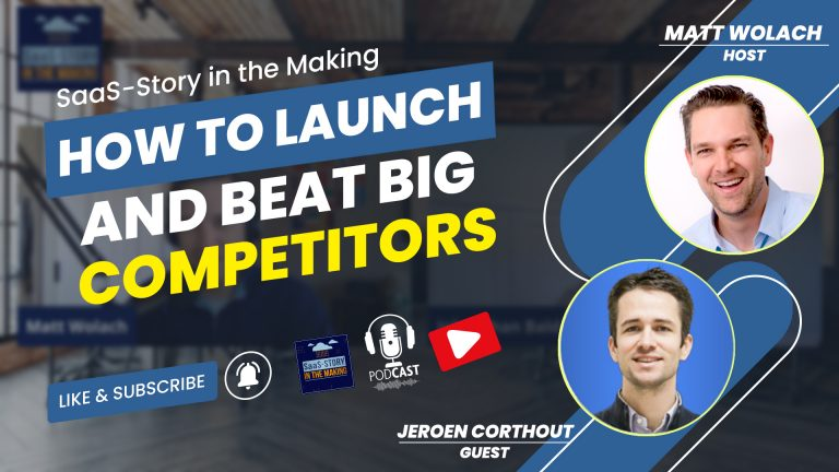 VIDEOCAST: How to Launch and Beat Big Competitors – with Jeroen Corthout