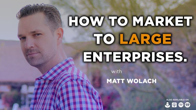 VIDEOCAST:  How to Market Large Enterprises – with Tim Whiting