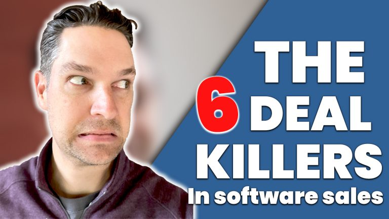 DEAL KILLERS: The 6 Things Software Founders Are Doing That Kill Their Close Rates