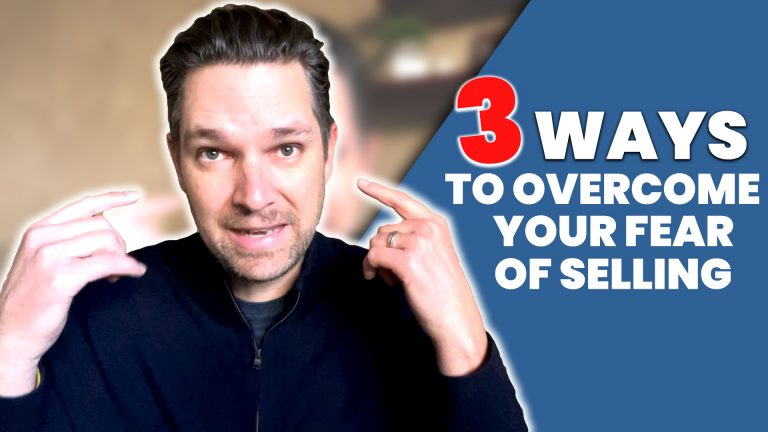 3 Ways to Overcome Your Fear of Selling