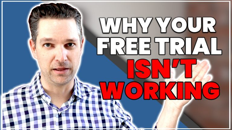 Why Your Free Trial Isn't Working