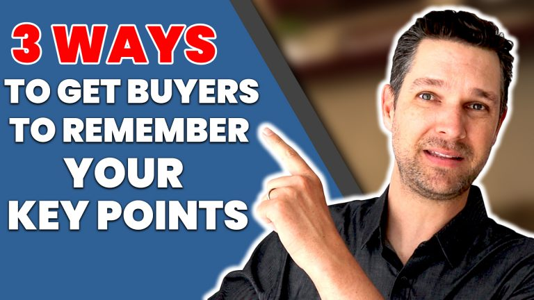 3 Ways To Get Buyers To Remember Your Key Points
