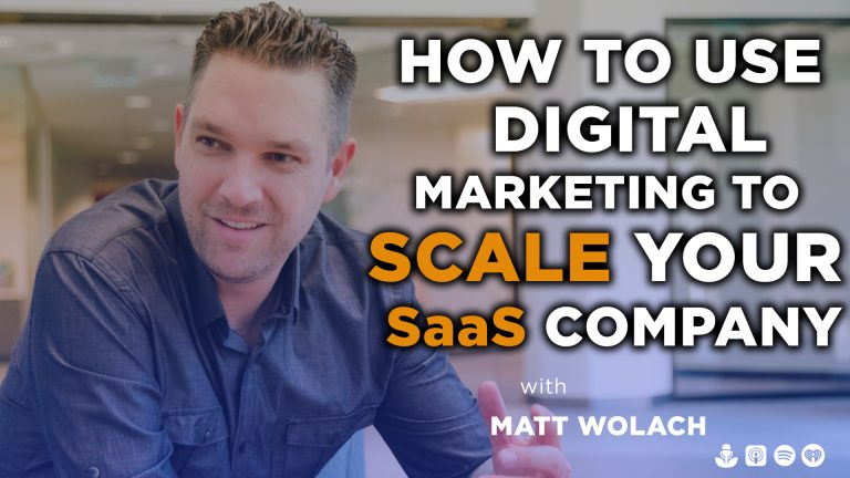 How To Use Digital Marketing To Scale Your SaaS Company with Paris Childress