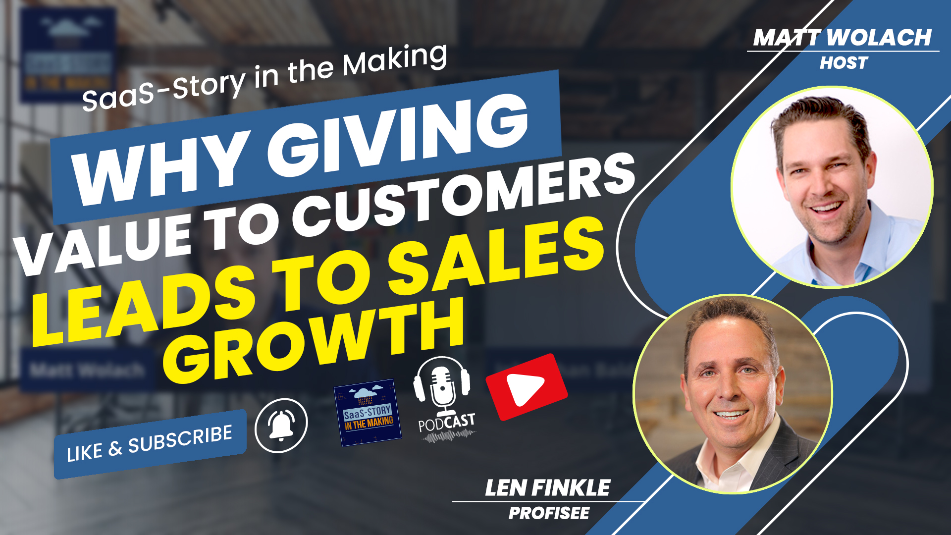 Image containing text that says Why Giving Value to Customers Leads to Sales Growth with an image of Matt Wolach and Len Finkle.