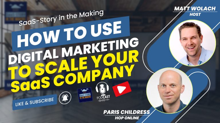 VIDEOCAST: How To Use Digital Marketing To Scale Your SaaS Company with Paris Childress
