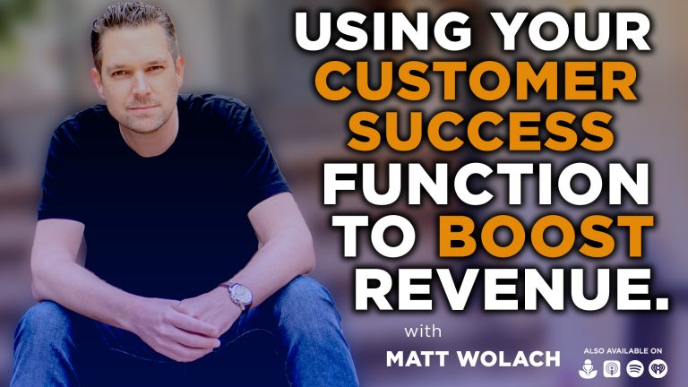 Using Your Customer Success Function to Boost Revenue with John Tzagkarakis