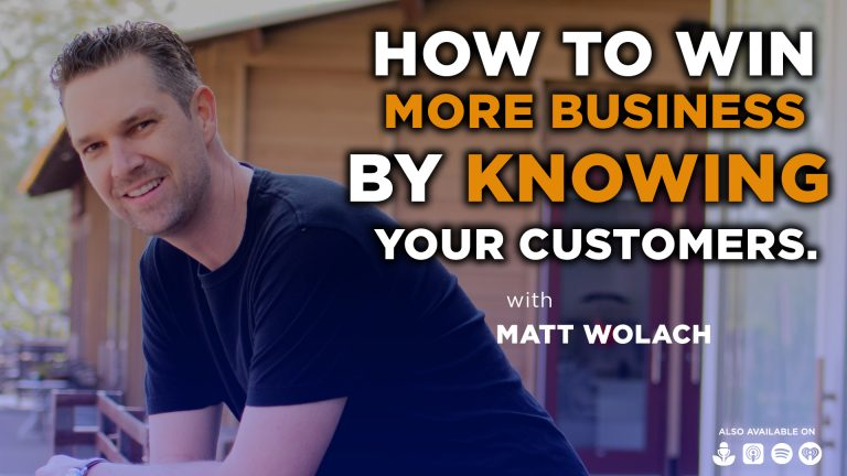 How to Win More Business by Knowing Your Customers – with Craig Klein