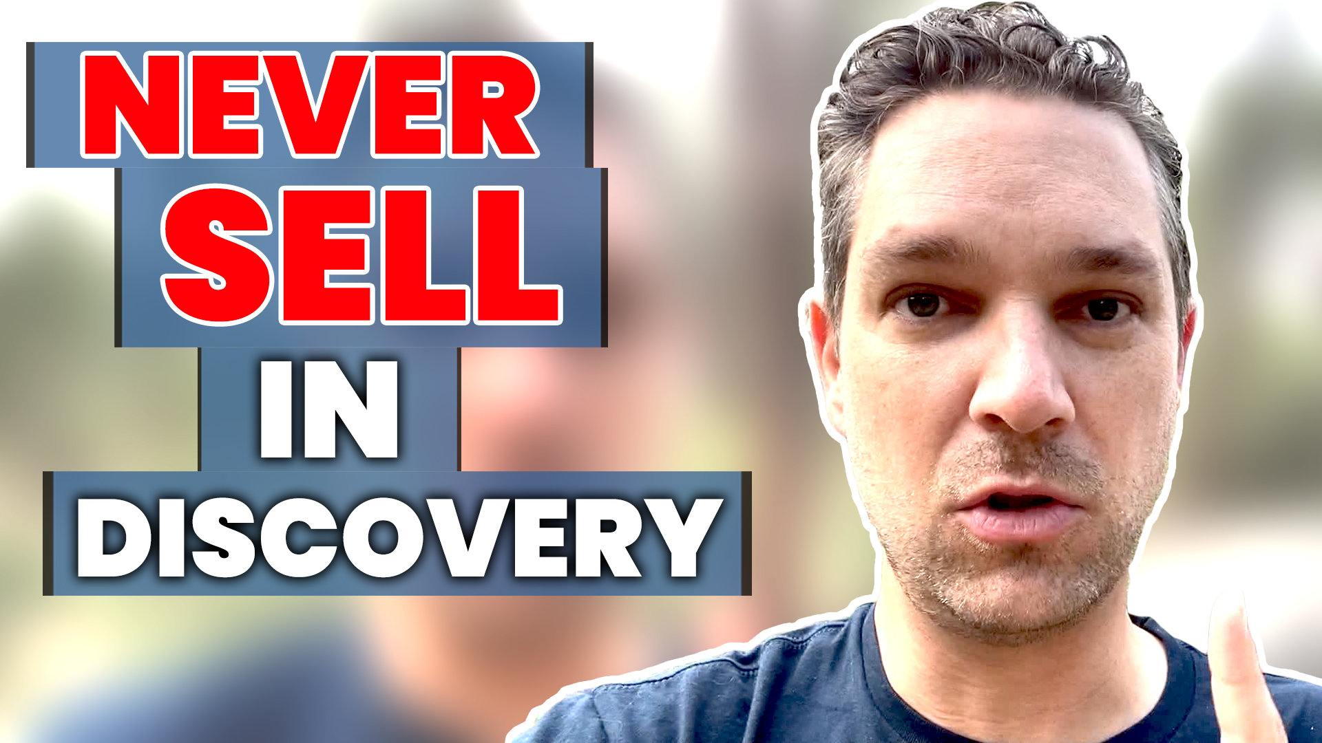 Never Sell During Discovery