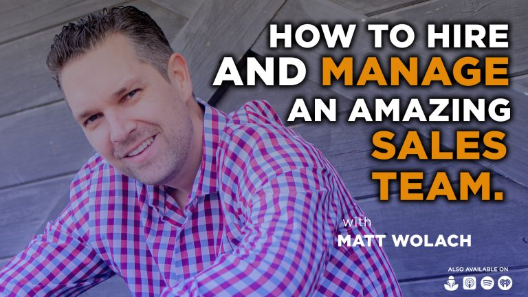 How to Hire and Manage an Amazing Sales Team